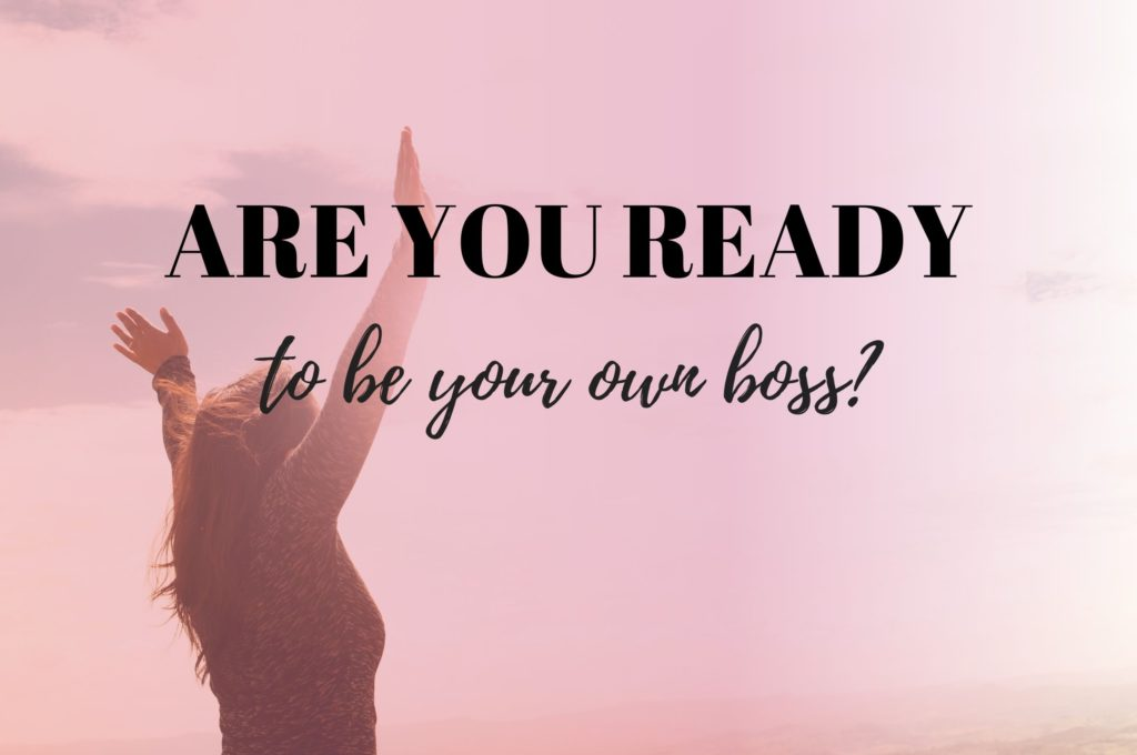 Are you ready to be your own boss